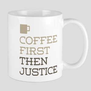 Coffee Then Justice Mugs