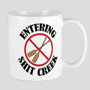 Entering Shit Creek: No Paddles Mug
