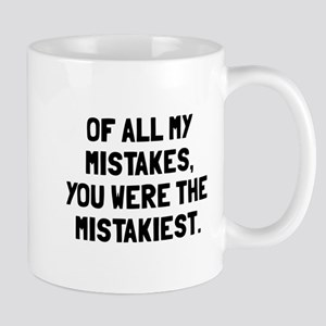 You were mistakiest Mug