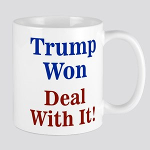 Trump Won Deal With It! Mugs