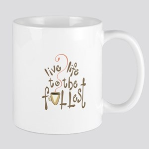 LIVE LIFE TO THE FULLEST Mugs