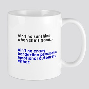 Ain't no sunshine when she's gone Mugs