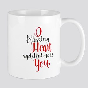I Followed My Heart Mugs