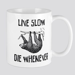 Live Slow. Die Whenever Mug