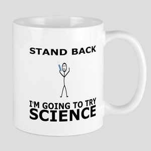 STAND BACK I'M GOING TO TRY SCIENCE Mug