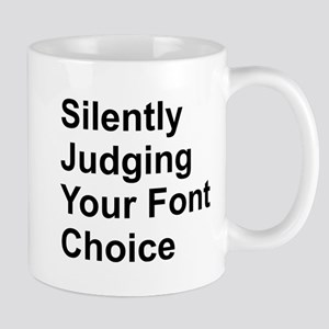 Silently Judge Font 11 oz Ceramic Mug