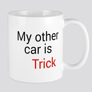 My other car is Trick Mugs