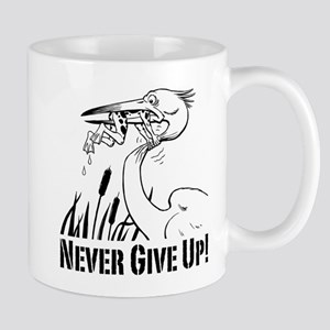 Never Give Up! Mug