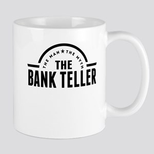 The Man The Myth The Bank Teller Mugs