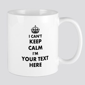 Funny Personalized I Cant Keep Calm Carry On Mugs