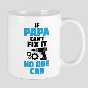 If Papa Can't Fix It No One Can Mugs