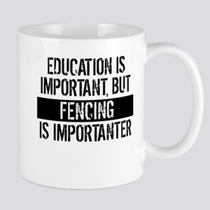 Fencing Is Importanter Mugs