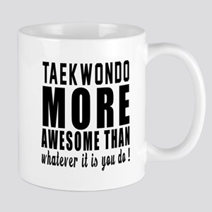 Taekwondo More Awesome Martial Arts Mug