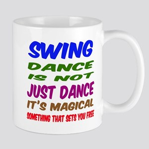 Swing dance is not just dance Mug