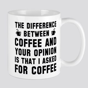 Coffee And Your Opinion Mug