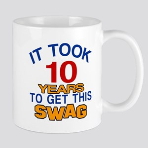 It Took 10 Years To Get This Swag Mug