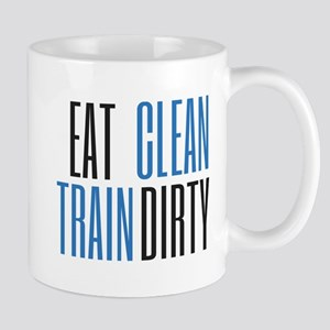 Eat Clean Train Dirty Mugs