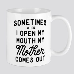 Sometimes When I Open My Mouth Mug