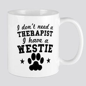 I Dont Need A Therapist I Have A Westie Mugs