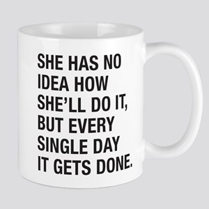 She Has No Idea Mug