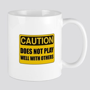 Does Not Play Well With Others Mugs