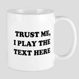 Trust Me Personalized 11 oz Ceramic Mug