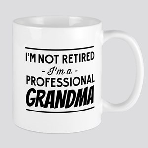 I'm Not Retired I'm A Professional Grandma Mugs