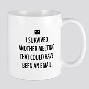 Could Have Been an Email Mugs