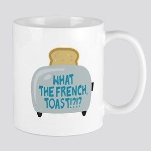 What the French, Toast?! Mug