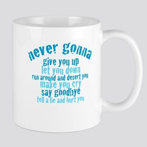Never Gonna Give You Up! Mug