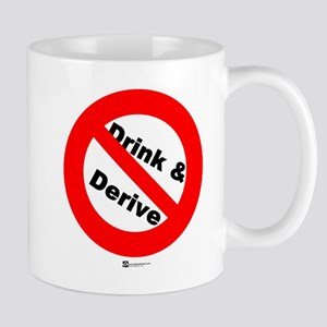 Don't Drink and Derive (new) Mug