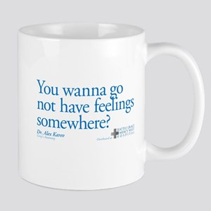 Not Have Feelings? Mug