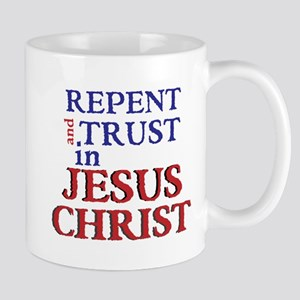 Repent and Trust in Jesus Christ Mug