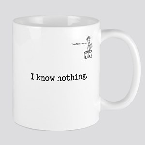 I know nothing. Mug