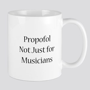 Propofol Not Just for Musicia Mug