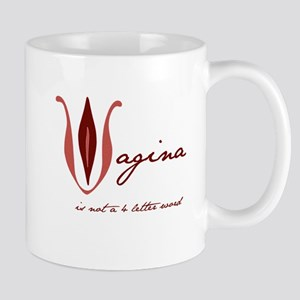 Vagina - is not a 4 letter word Mug