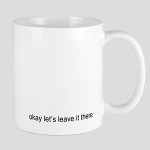 okay lets leave it there Mug