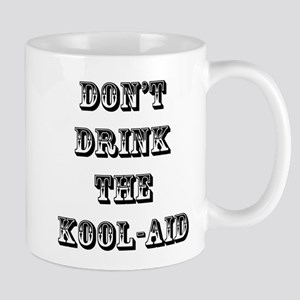 Don't Drink the Koolaid Mug