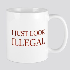 I Just Look Illegal Mug
