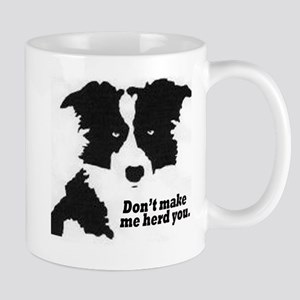 Don't Make Me Herd You Mug