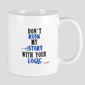 Don't Ruin My Story Quote (v3) Mug