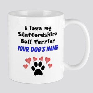 Custom I Love My Staffordshire Bull Terrier Mug