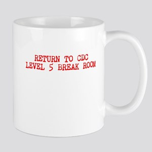 RETURN TO CDC LEVEL 5 BREAK ROOM Mug
