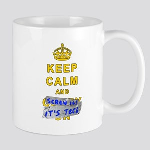 Keep Calm and Screw it, its Tech! Mugs