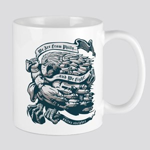 WE ARE FROM PHILLY AND WE FIGHT! Mugs