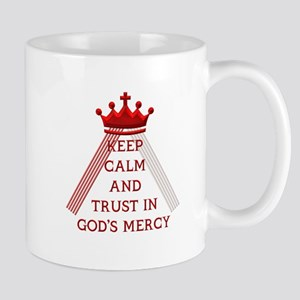 KEEP CALM AND TRUST IN GOD'S MERCY Mug