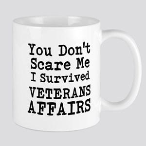 You Dont Scare Me I Survived Veterans Affairs Mugs