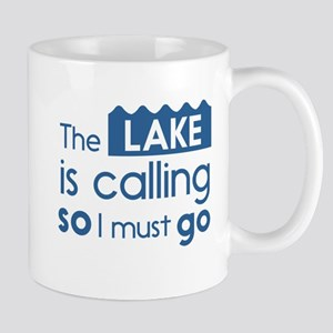 The lake is calling so I must go Mugs