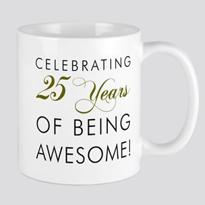 25 Years Being Awesome Drinkware Mugs