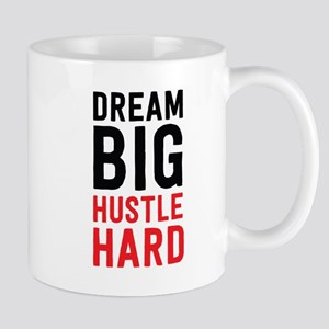 Dream Big Hustle Hard Mugs